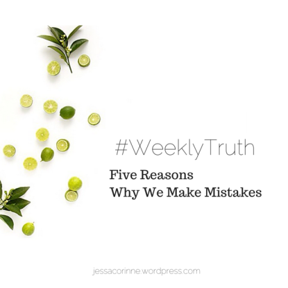 Five Reasons Why We Make Mistakes