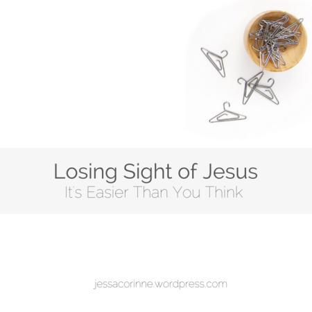 Losing Sight of Jesus