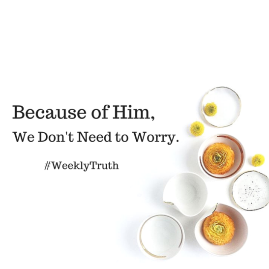 Because of Him, We Don't Need to Worry